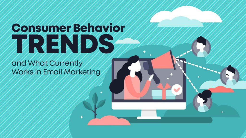 How current consumer behavior affects email marketing